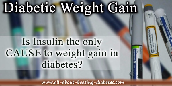 Why Diabetes And Weight Gain? - Is Insulin The Cause?