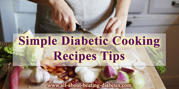 simple diabetic cooking recipes tips