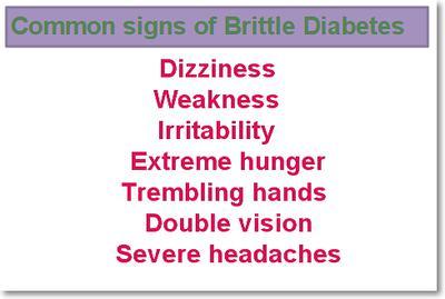 Sings OF Brittle Diabetes
